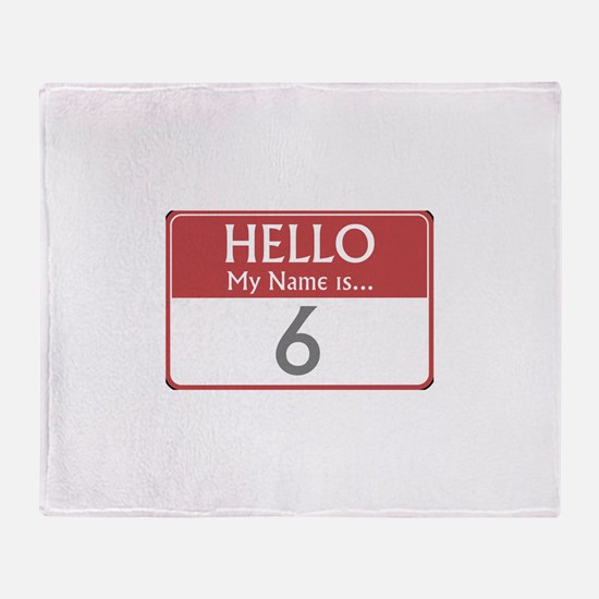 Hello My Name Is 6 Throw Blanket