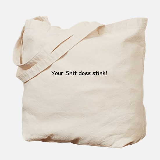 Your Shit Does Stink Tote Bag