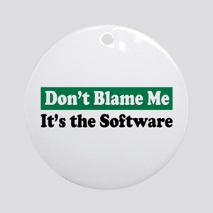 Its the Software Ornament (Round)