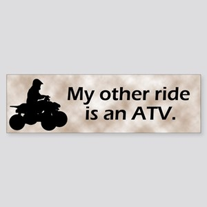 My other ride is an ATV Bumper Sticker