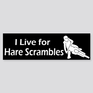 I live for Hare Scrambles Bumper Sticker