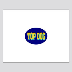 Top Dog Small Poster