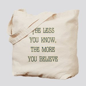 The Less You Know Tote Bag