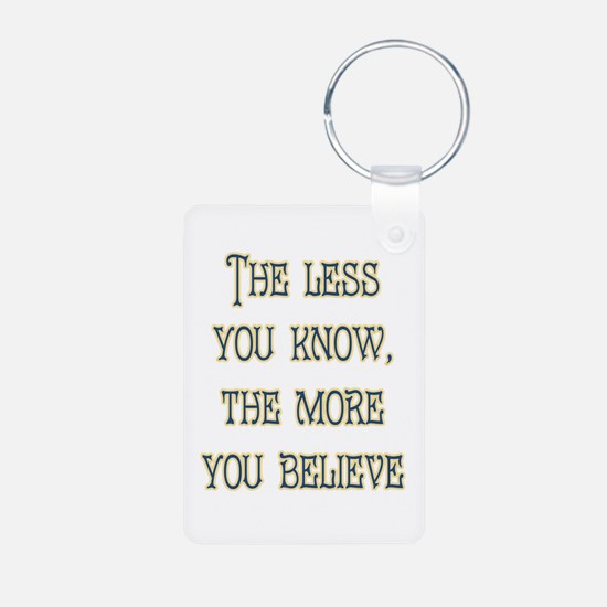 The Less You Know Keychains