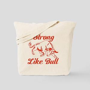 Strong Like Bull Tote Bag