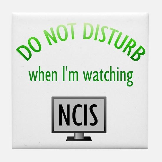 Do Not Disturb Watching NCIS Tile Coaster