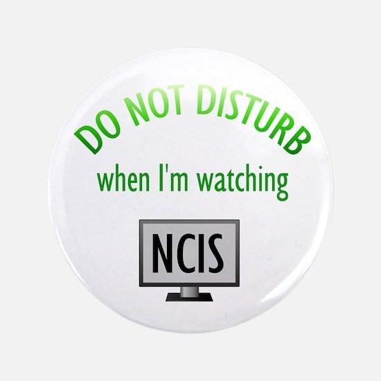 "Do Not Disturb Watching NCIS 3.5"" Button"