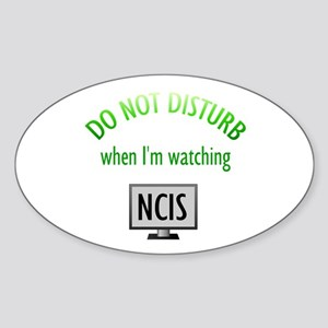 Do Not Disturb Watching NCIS Sticker (Oval)