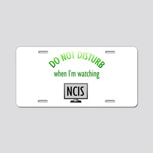 Do Not Disturb Watching NCIS Aluminum License Plat