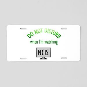 Do Not Disturb Watching NCIS Aluminum License Plat