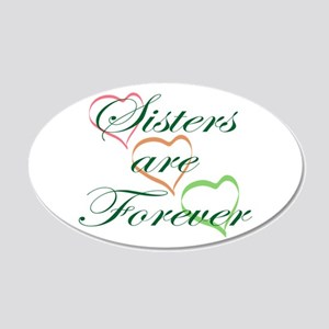 Sisters Are Forever 20x12 Oval Wall Decal