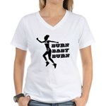 Burn Baby Burn Women's V-Neck T-Shirt