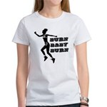 Burn Baby Burn Women's T-Shirt