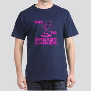 Say Fuck You to Breast Cancer Dark T-Shirt