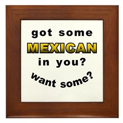 Want Some Mexican? Framed Tile