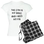 Gym is my drug Women's Light Pajamas