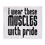 I wear these muscles ..... Throw Blanket