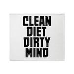 Clean Diet..... Throw Blanket