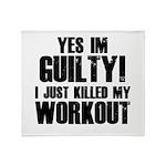 Killed My Workout Throw Blanket