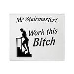 Mr Stairmaster (Bitch) Throw Blanket