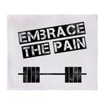 Embrace the pain.. Throw Blanket