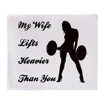 My Wife Lifts more than you Throw Blanket