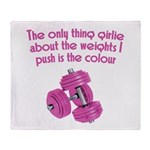 The only thing Girly Throw Blanket