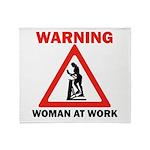 Warning - woman at work Throw Blanket