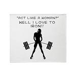 Act like a Woman Throw Blanket