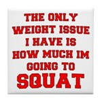 Only Issue - squats Tile Coaster