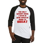 Only Issue - squats Baseball Jersey