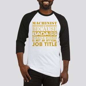 Machinist Because Miracle Worker N Baseball Jersey