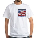 I Support Our Troops White T-Shirt Heart