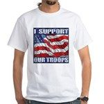 I Support Our Troops White T-Shirt