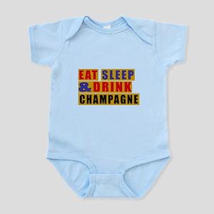 Eat Sleep And Champagne Infant Bodysuit