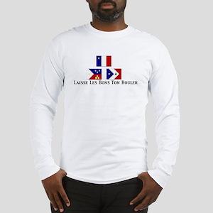 Laisse Les Bons Ton Rouler Long Sleeve T-Shirt