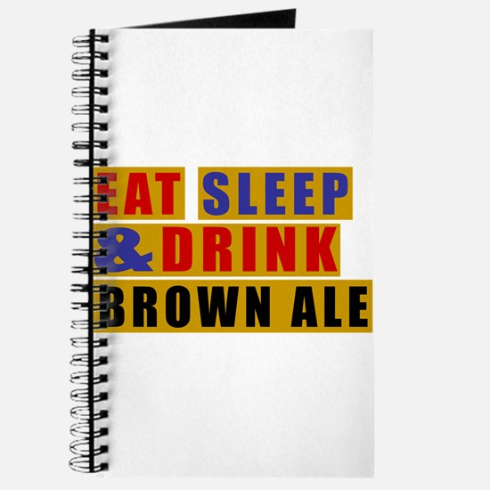 Eat Sleep And Brown Ale Journal