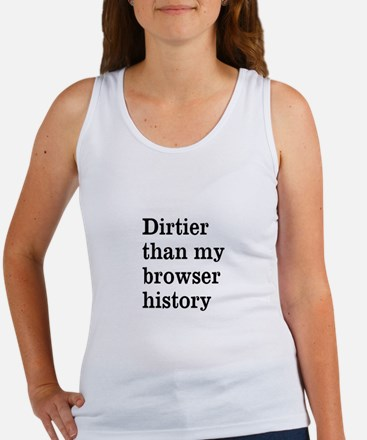 Dirtier Than My Browser Histo Women's Tank Top