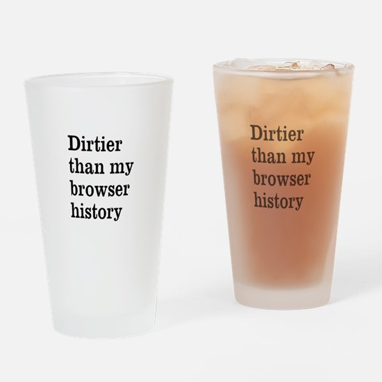 Dirtier Than My Browser Histo Pint Glass
