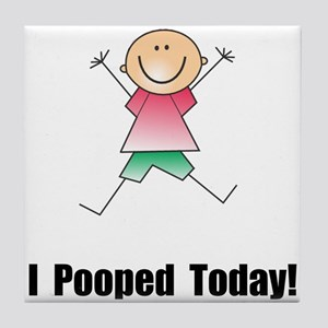 I Pooped Today! Tile Coaster