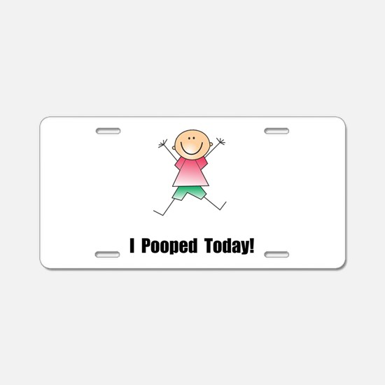 I Pooped Today! Aluminum License Plate