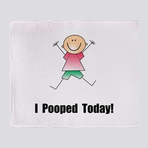 I Pooped Today! Throw Blanket
