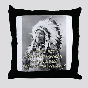 'go back to your own country' Throw Pillow