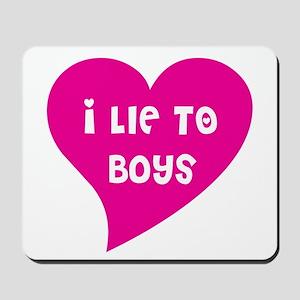 Lie to Boys Mousepad