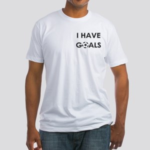 I HAVE GOALS Fitted T-Shirt