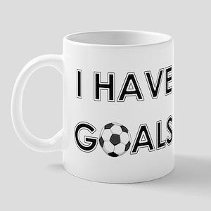 I HAVE GOALS Mug