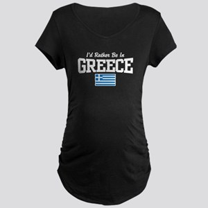 I'd Rather Be In Greece Maternity Dark T-Shirt