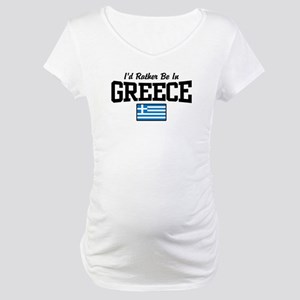 I'd Rather Be In Greece Maternity T-Shirt