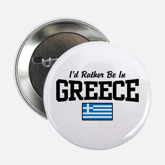"""I'd Rather Be In Greece 2.25"""" Button"""