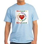 Maryland is Marry-Land Light T-Shirt
